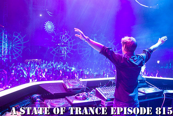 A State of Trance - Episode 815 #ASOT815 Listen/Download